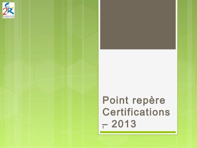 Point repère Certifications – 20131