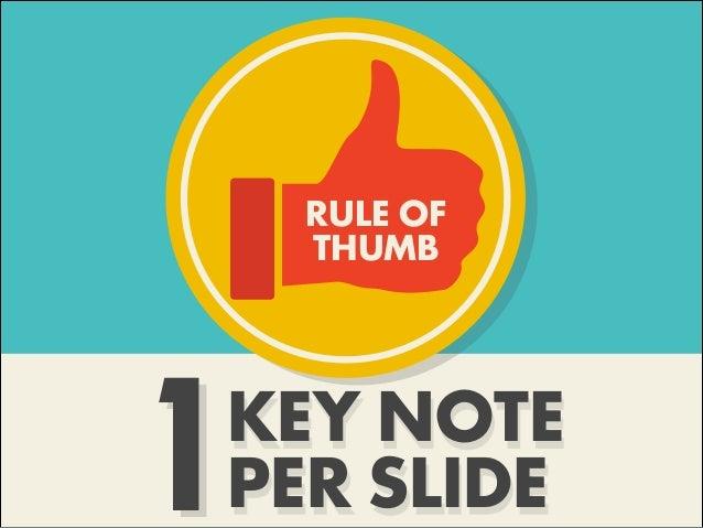 1 RULE OF THUMB KEY NOTE PER SLIDE1