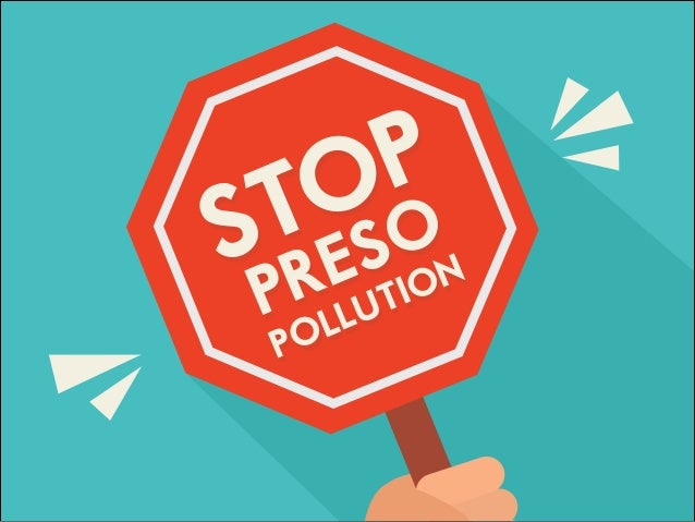 STOP PRESO POLLUTION