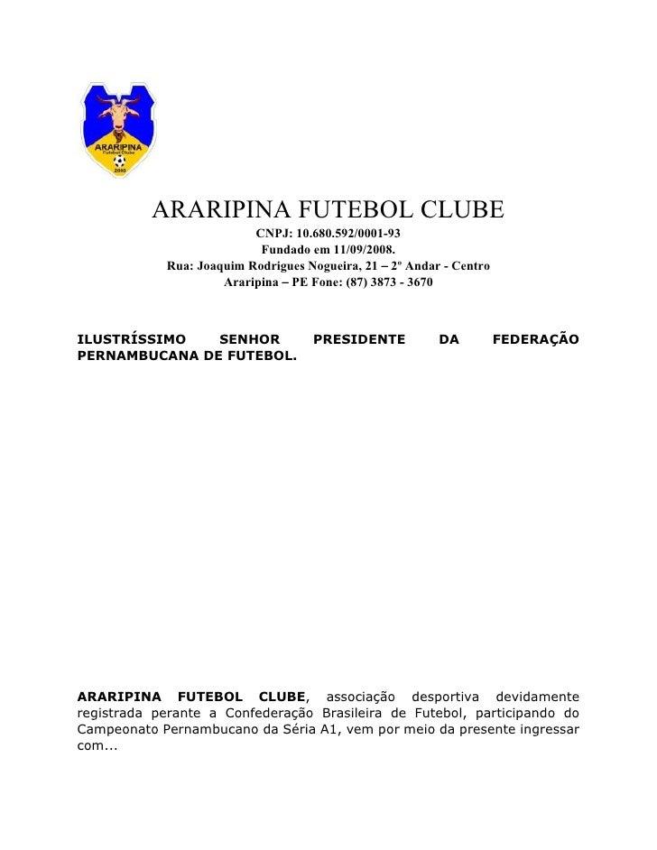 ARARIPINA FUTEBOL CLUBE                           CNPJ: 10.680.592/0001-93                            Fundado em 11/09/200...