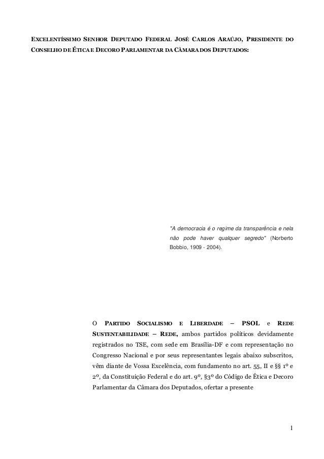 1 EXCELENTÍSSIMO SENHOR DEPUTADO FEDERAL JOSÉ CARLOS ARAÚJO, PRESIDENTE DO CONSELHO DE ÉTICA E DECORO PARLAMENTAR DA CÂMAR...