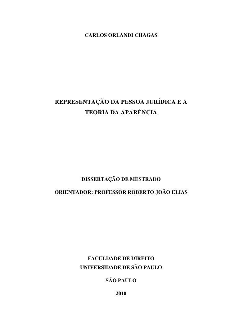 CARLOS ORLANDI CHAGASREPRESENTAÇÃO DA PESSOA JURÍDICA E A         TEORIA DA APARÊNCIA        DISSERTAÇÃO DE MESTRADOORIENT...