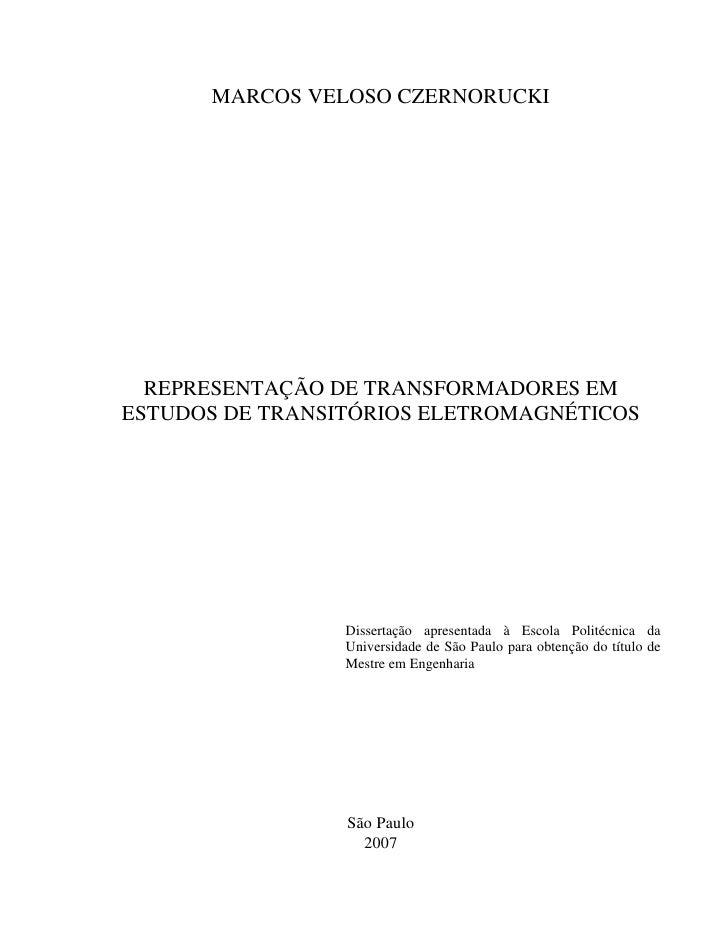 MARCOS VELOSO CZERNORUCKI  REPRESENTAÇÃO DE TRANSFORMADORES EMESTUDOS DE TRANSITÓRIOS ELETROMAGNÉTICOS                 Dis...
