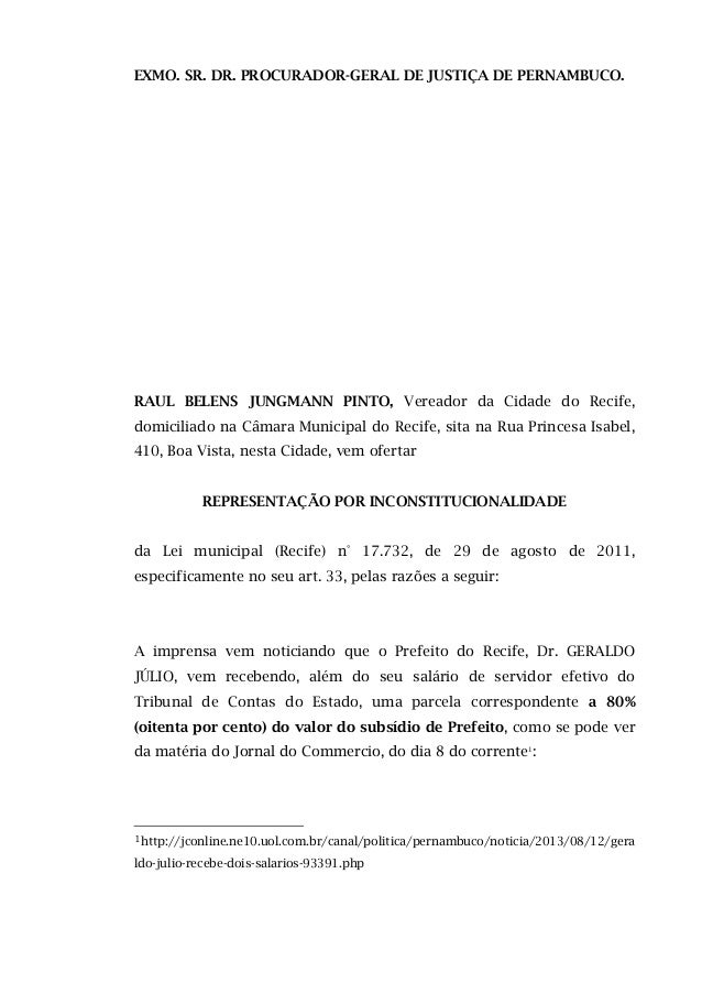 EXMO. SR. DR. PROCURADOR-GERAL DE JUSTIÇA DE PERNAMBUCO. RAUL BELENS JUNGMANN PINTO, Vereador da Cidade do Recife, domicil...