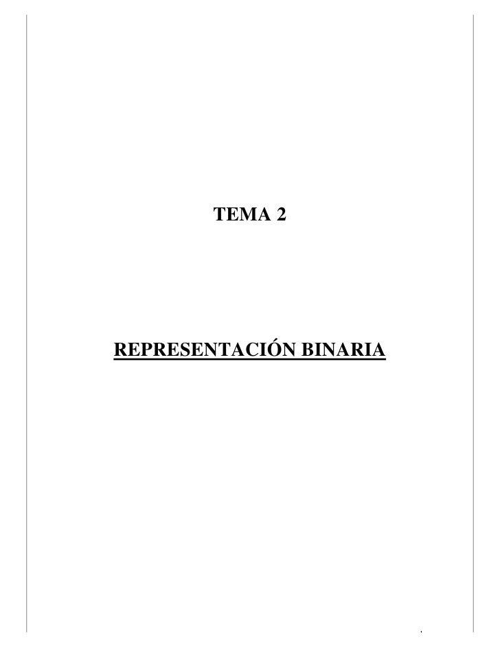 TEMA 2REPRESENTACIÓN BINARIA                         1