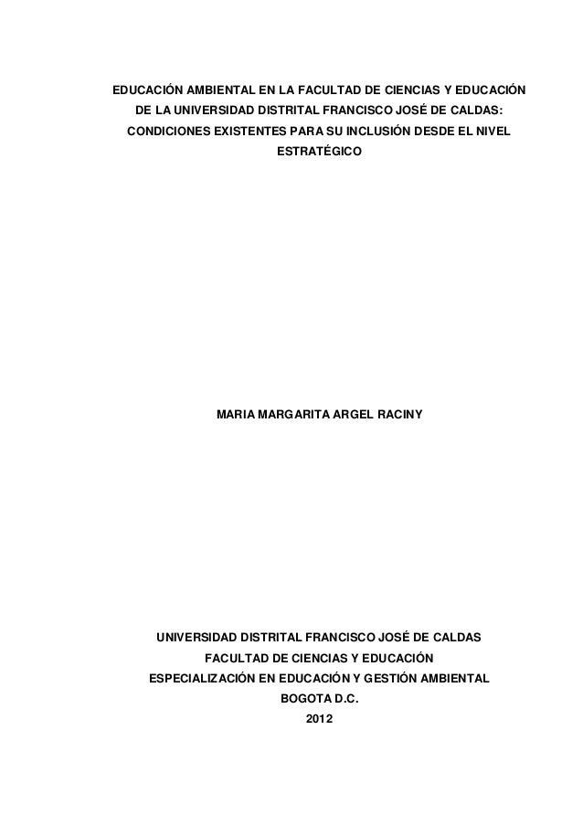 EDUCACIÓN AMBIENTAL EN LA FACULTAD DE CIENCIAS Y EDUCACIÓN DE LA UNIVERSIDAD DISTRITAL FRANCISCO JOSÉ DE CALDAS: CONDICION...