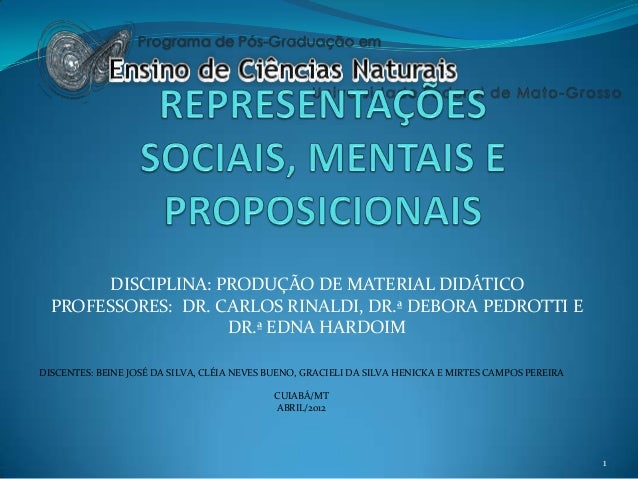 DISCENTES: BEINE JOSÉ DA SILVA, CLÉIA NEVES BUENO, GRACIELI DA SILVA HENICKA E MIRTES CAMPOS PEREIRACUIABÁ/MTABRIL/20121DI...