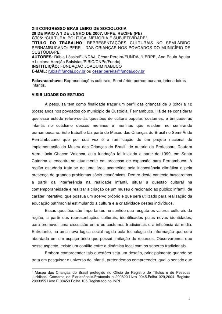 """XIII CONGRESSO BRASILEIRO DE SOCIOLOGIA 29 DE MAIO A 1 DE JUNHO DE 2007, UFPE, RECIFE (PE) GT05: """"CULTURA, POLÍTICA, MEMÓR..."""