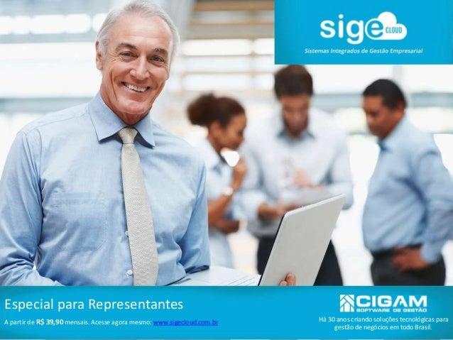 Há 30 anos criando soluções tecnológicas para gestão de negócios em todo Brasil. Especial para Representantes A partir de ...