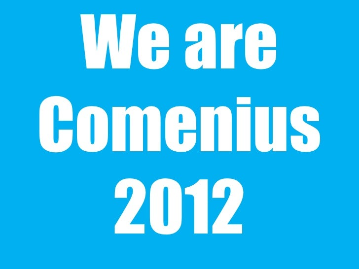 We areComenius  2012