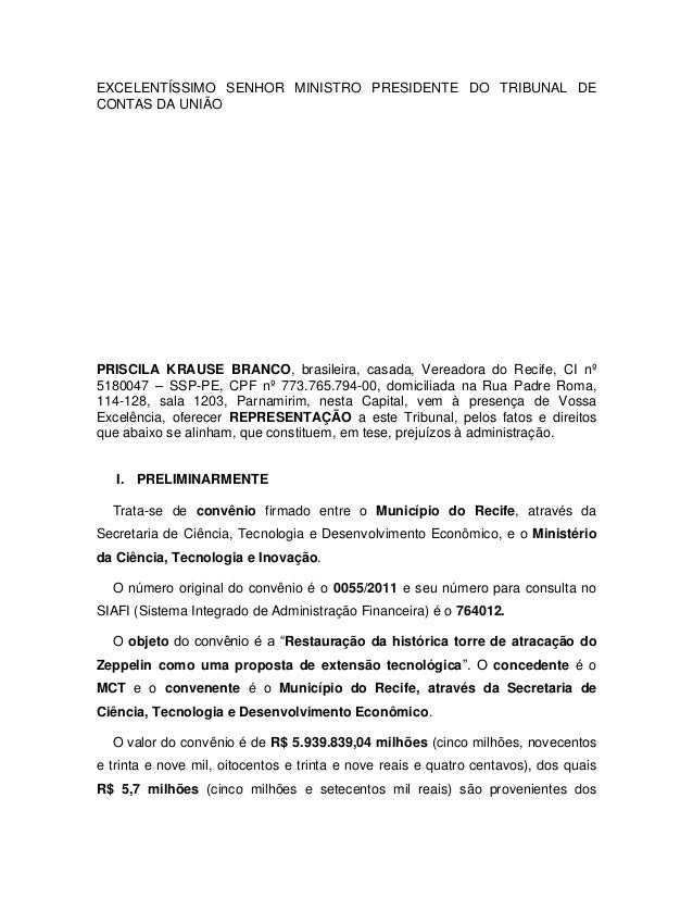 EXCELENTÍSSIMO SENHOR MINISTRO PRESIDENTE DO TRIBUNAL DECONTAS DA UNIÃOPRISCILA KRAUSE BRANCO, brasileira, casada, Vereado...