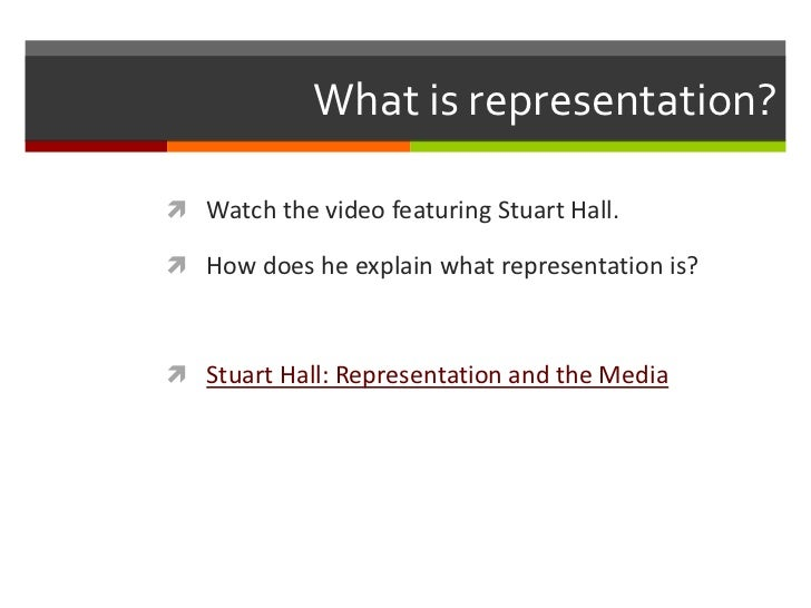 stuart hall representation Exposing the control of representation is one of the chief concerns of stuart hall  and cultural studies cultural studies began at the university of birmingham,.