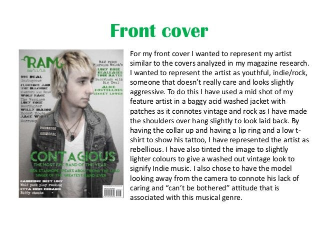 Front cover  For my front cover I wanted to represent my artist  similar to the covers analyzed in my magazine research.  ...