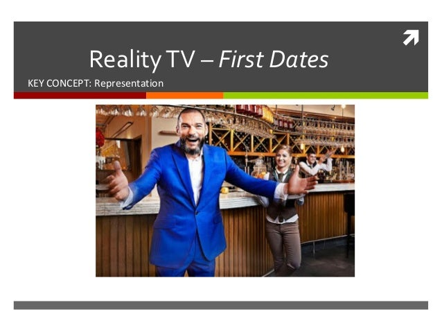  RealityTV – First Dates KEY CONCEPT: Representation