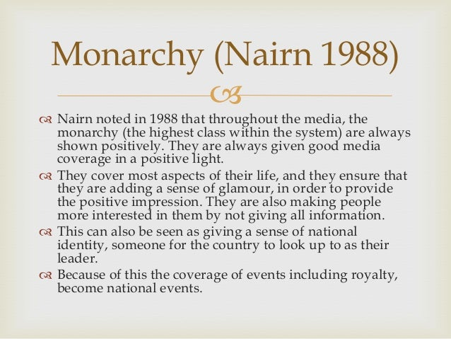 Monarchy (Nairn 1988)    Nairn noted in 1988 that throughout the media, the monarchy (the highest class within the syste...