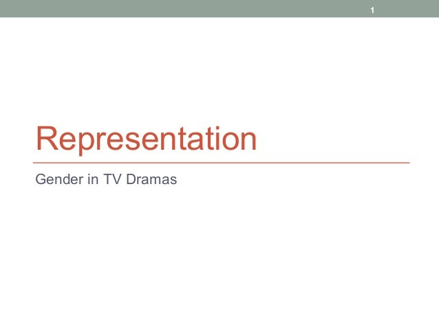 1 Representation Gender in TV Dramas