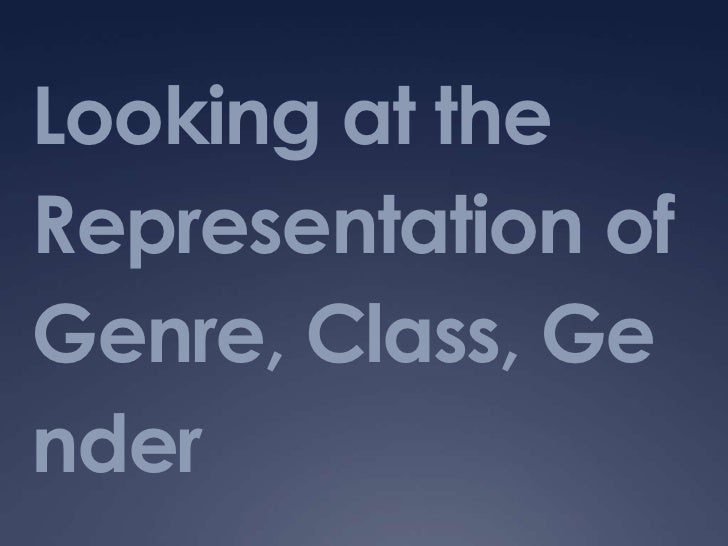 Looking at the Representation of Genre, Class, Gender<br />