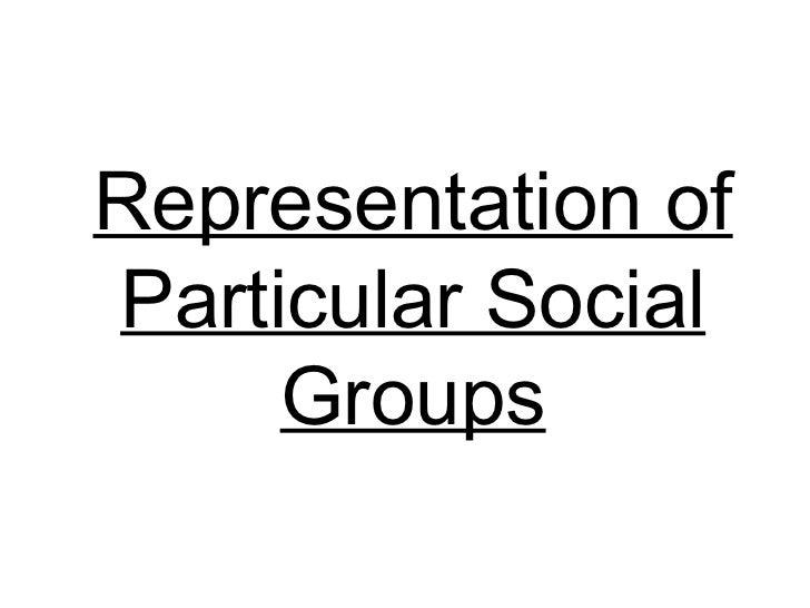 Representation ofParticular Social     Groups