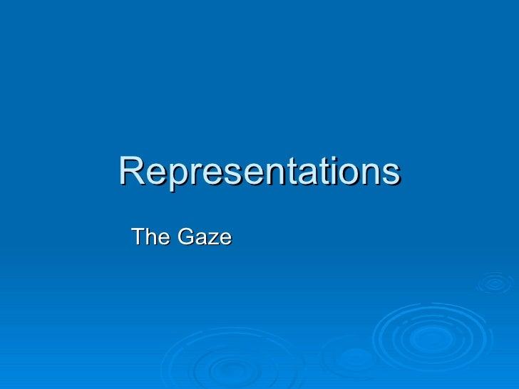 Representations The Gaze