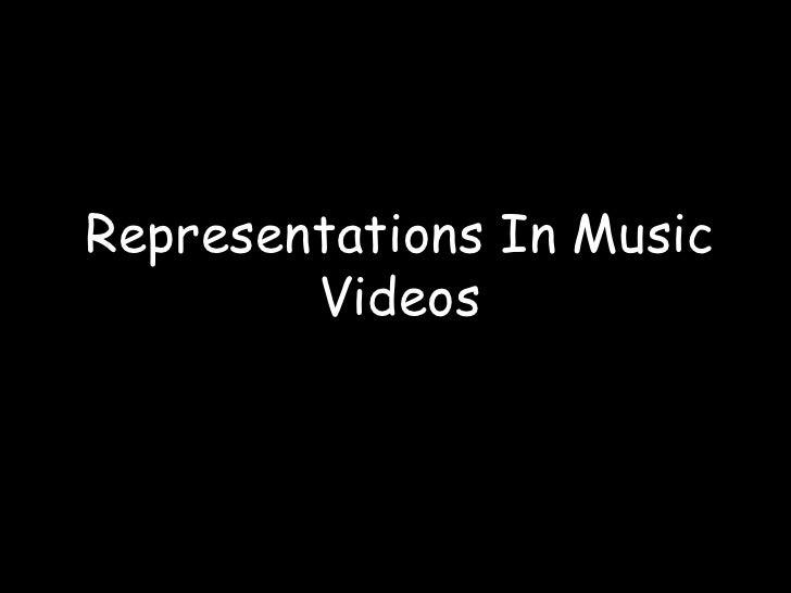 Representations In Music Videos<br />