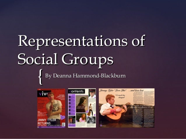 Representations ofSocial Groups  {   By Deanna Hammond-Blackburn