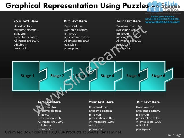 Graphical Representation Using Puzzles –6 Stages  Your Text Here                              Put Text Here               ...