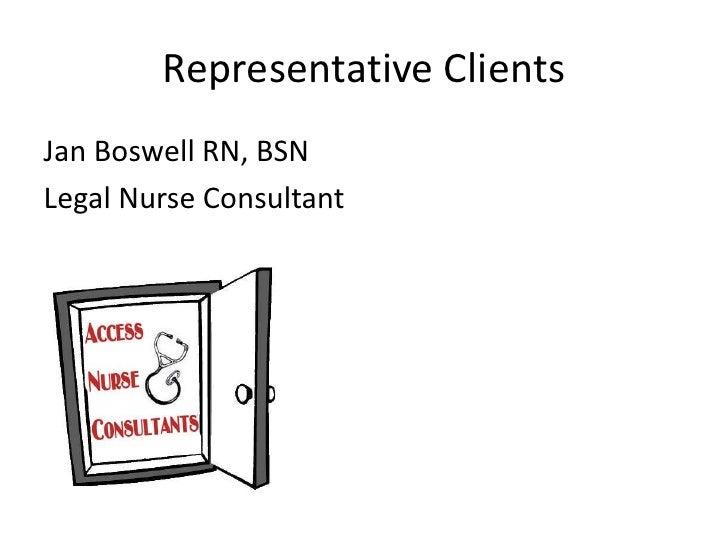 Representative Clients<br />Jan Boswell RN, BSN<br />Legal Nurse Consultant<br />