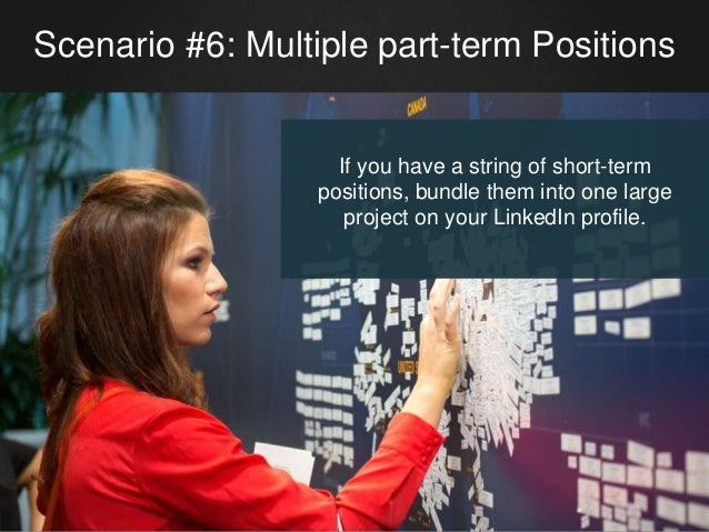 Scenario #6: Multiple part-term Positions If you have a string of short-term positions, bundle them into one large project...