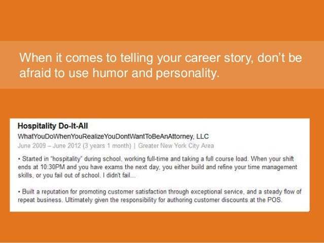 When it comes to telling your career story, don't be afraid to use humor and personality.