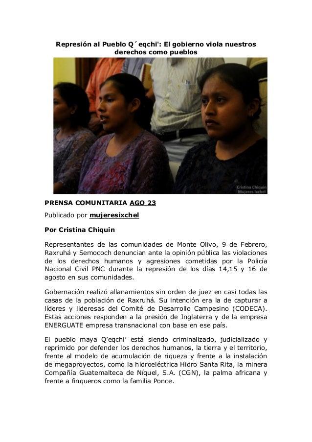 Represión al Pueblo Q´eqchi': El gobierno viola nuestros derechos como pueblos  PRENSA COMUNITARIA AGO 23  Publicado por m...