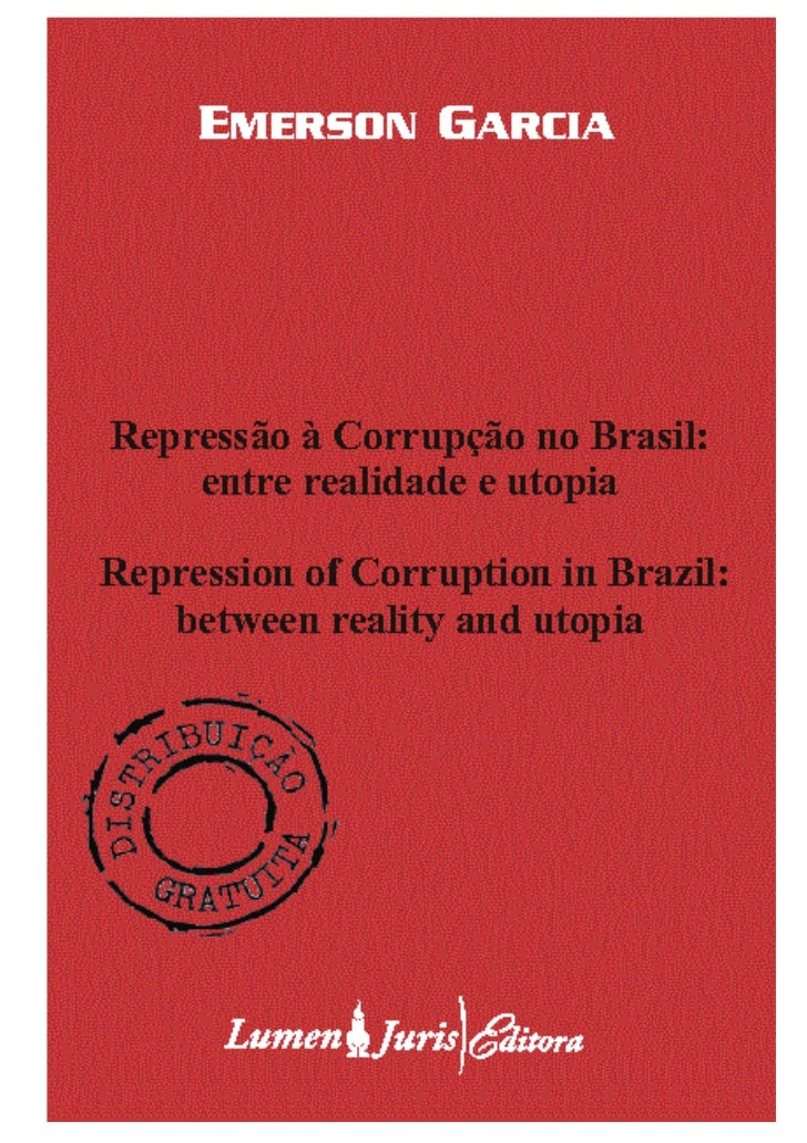 Repressão à Corrupção no Brasil:     entre realidade e utopiaRepression of Corruption in Brazil:     between reality and u...