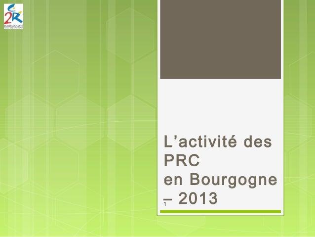 L'activité des PRC en Bourgogne – 20131
