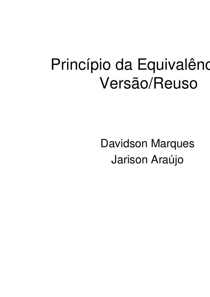 Princípio da Equivalência de       Versão/Reuso       Davidson Marques        Jarison Araújo