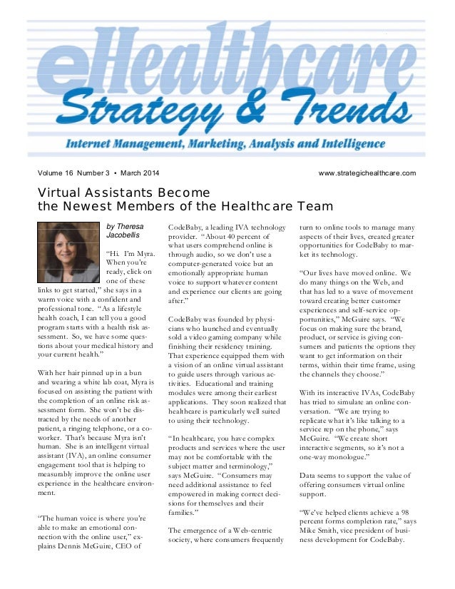 2 eHealthcare Strategy & Trends August 2012 Volume 16 Number 3 ▪ March 2014 www.strategichealthcare.com Virtual Assistants...