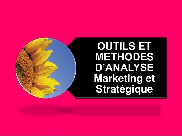 premium selection 6eb56 bddc2 OUTILS ET METHODES DANALYSE Marketing et Stratégique ...