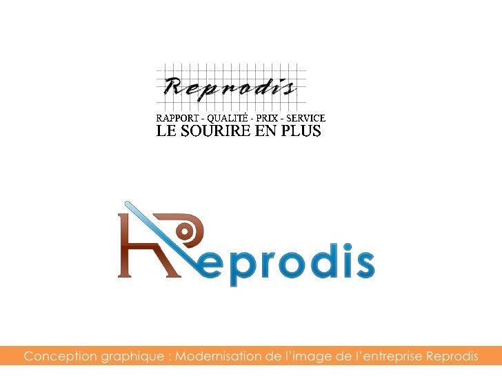 Conception graphique : Modernisation de l'image de l'entreprise Reprodis<br />
