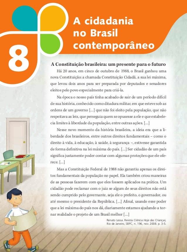 8 A cidadania no Brasil contemporâneo A Constituição brasileira: um presente para o futuro Há 20 anos, em cinco de outubro...