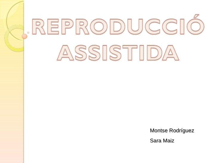 Montse Rodríguez Sara Maiz