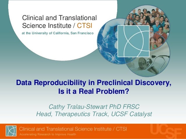 Clinical and Translational Science Institute / CTSI at the University of California, San Francisco Data Reproducibility in...