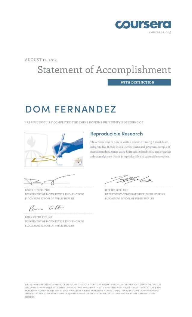 coursera.org Statement of Accomplishment WITH DISTINCTION AUGUST 11, 2014 DOM FERNANDEZ HAS SUCCESSFULLY COMPLETED THE JOH...