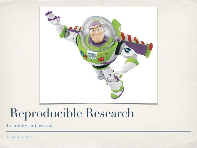 11 September 2017 Reproducible Research To infinity and beyond !1