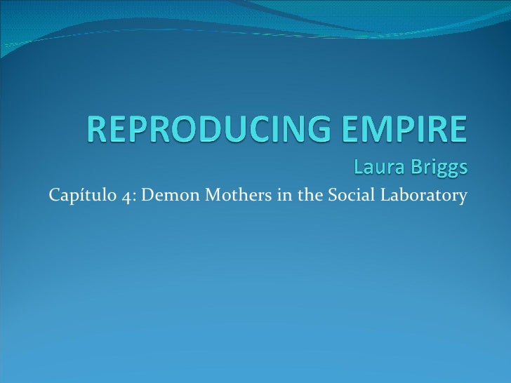 Capítulo 4: Demon Mothers in the Social Laboratory