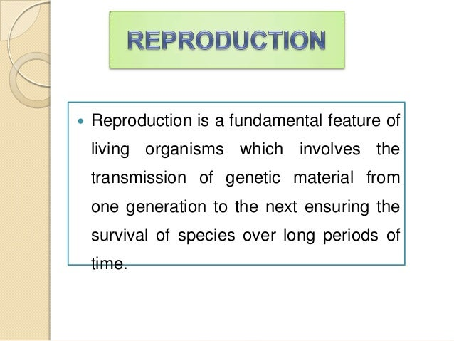 Reproduction in organisms Slide 2