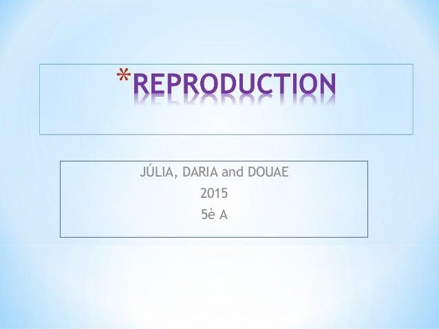 JÚLIA, DARIA and DOUAE 2015 5è A