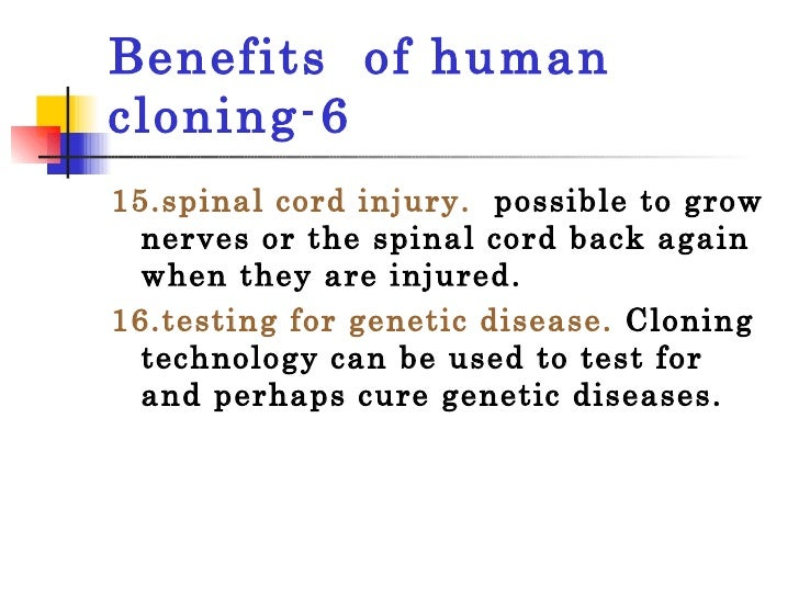 the benefits of therapeutic cloning philosophy essay Cloning has aroused a substantial amount of debate in the past few years, due to its ethical properties some might say that cloning is a good thing and it can benefit the human race and others think it is one aspect of science that should be left alone.