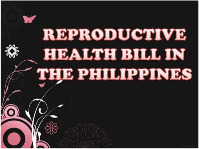 filipinos and the reproductive health bill Filipino church vows continued opposition to 'reproductive health' bill despite determined resistance from catholic leaders, philippine lawmakers passed legislation dec 17 promoting contraception for poor people stephen vincent manila, philippines — despite a strongly worded, last-minute plea from the nation's catholic.
