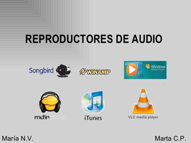REPRODUCTORES DE AUDIO María N.V. Marta C.P.