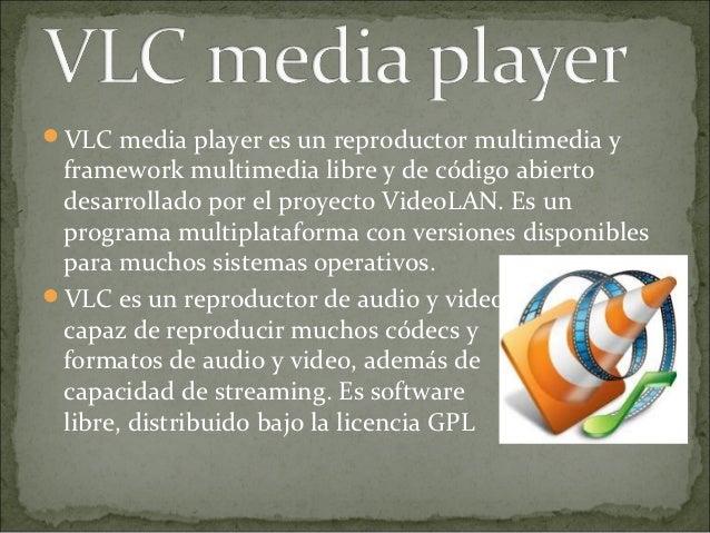 VLC media player es un reproductor multimedia y framework multimedia libre y de código abierto desarrollado por el proyec...