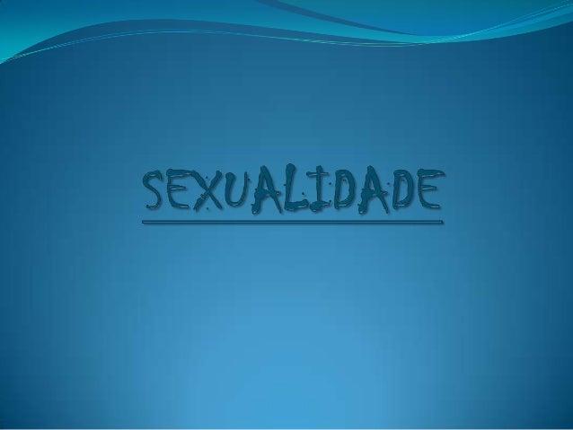 A sexualidade é transversal a toda a vida, dependendodas características genéticas e das interaçõesambientais e sociocultu...