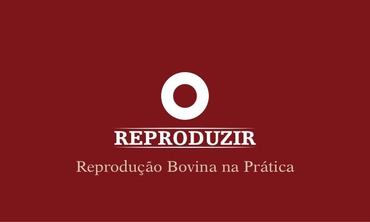 REPRODUZIRReprodução Bovina na Prática
